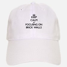 Keep Calm by focusing on Brick Walls Baseball Baseball Cap