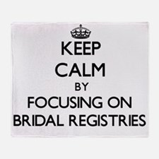 Keep Calm by focusing on Bridal Regi Throw Blanket