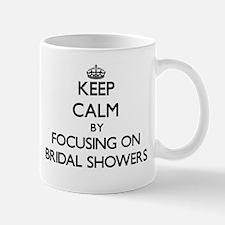 Keep Calm by focusing on Bridal Showers Mugs