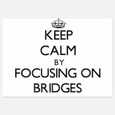 Keep Calm by focusing on Bridges Invitations