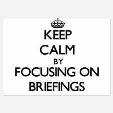 Keep Calm by focusing on Briefings Invitations