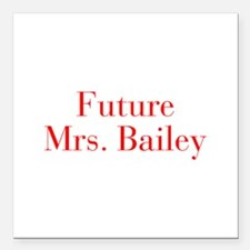 """Future Mrs Bailey-bod red Square Car Magnet 3"""" x 3"""