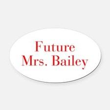 Future Mrs Bailey-bod red Oval Car Magnet