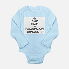 Keep Calm by focusing on Bringing It Body Suit