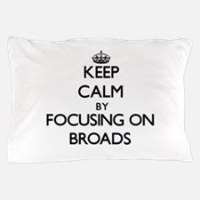 Keep Calm by focusing on Broads Pillow Case