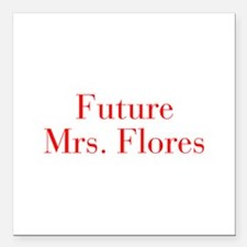 """Future Mrs Flores-bod red Square Car Magnet 3"""" x 3"""