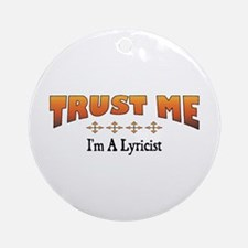 Trust Lyricist Ornament (Round)