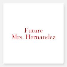 "Future Mrs Hernandez-bod red Square Car Magnet 3"""