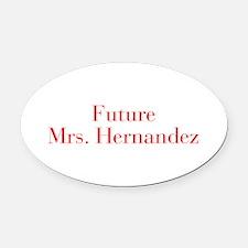 Future Mrs Hernandez-bod red Oval Car Magnet