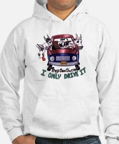 Great Danes I Only Drive It Hoodie