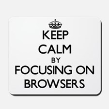 Keep Calm by focusing on Browsers Mousepad