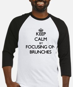 Keep Calm by focusing on Brunches Baseball Jersey