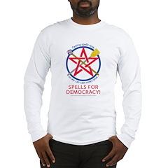 Spells for Democracy! Long Sleeve T-Shirt