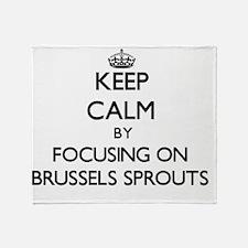 Keep Calm by focusing on Brussels Sp Throw Blanket