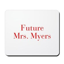 Future Mrs Myers-bod red Mousepad