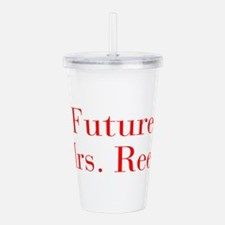 Future Mrs Reed-bod red Acrylic Double-wall Tumble