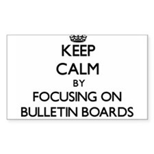Keep Calm by focusing on Bulletin Boards Decal