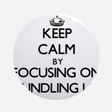 Keep Calm by focusing on Bundling Ornament (Round)