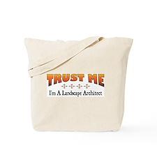Trust Landscape Architect Tote Bag