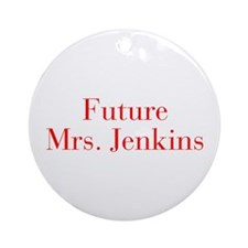 Future Mrs Jenkins-bod red Ornament (Round)