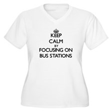 Keep Calm by focusing on Bus Sta Plus Size T-Shirt