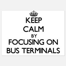 Keep Calm by focusing on Bus Terminals Invitations