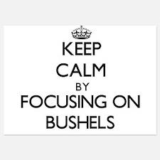 Keep Calm by focusing on Bushels Invitations