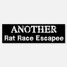 Another Rat Race Escapee Bumper Bumper Bumper Sticker
