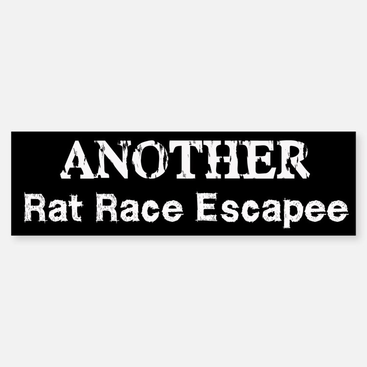 Another Rat Race Escapee Bumper Bumper Bumper Sticker