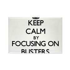 Keep Calm by focusing on Busters Magnets