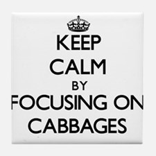 Keep Calm by focusing on Cabbages Tile Coaster