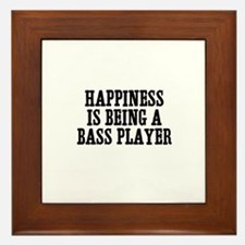 happiness is being a bass pla Framed Tile