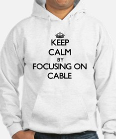 Keep Calm by focusing on Cable Hoodie