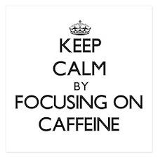 Keep Calm by focusing on Caffeine Invitations