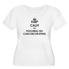 Keep Calm by focusing on Cake De Plus Size T-Shirt