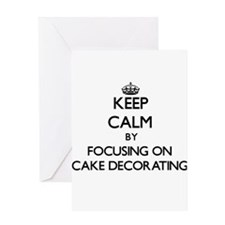 Keep Calm by focusing on Cake Decor Greeting Cards