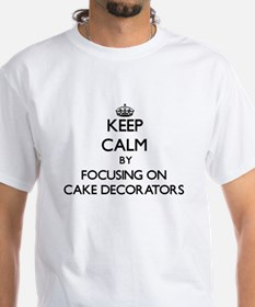 Keep Calm by focusing on Cake Decorators T-Shirt