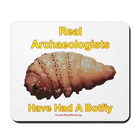 Real Archaeologists Have Had A Botfly Mousepad