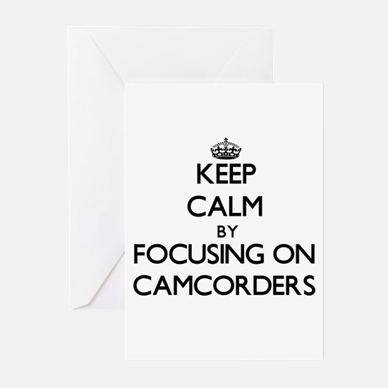 Keep Calm by focusing on Camcorders Greeting Cards