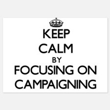 Keep Calm by focusing on Campaigning Invitations