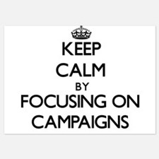 Keep Calm by focusing on Campaigns Invitations
