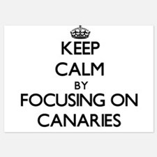 Keep Calm by focusing on Canaries Invitations