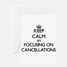 Keep Calm by focusing on Cancellati Greeting Cards