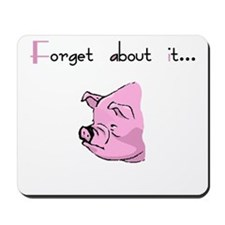 Forget About It Gangster Pig Mousepad