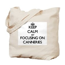 Keep Calm by focusing on Canneries Tote Bag