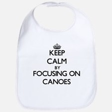 Keep Calm by focusing on Canoes Bib
