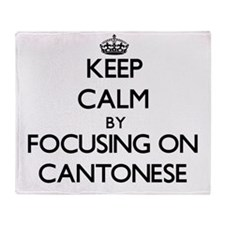 Keep Calm by focusing on Cantonese Throw Blanket