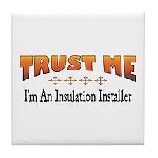Trust Insulation Installer Tile Coaster
