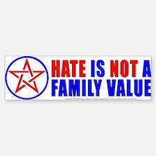 Hate Not Bumper Bumper Bumper Sticker