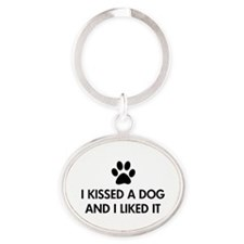I kissed a dog and I liked it Keychains